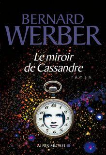 Le miroir de Cassandre, Bernard Werber