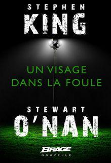 Un visage dans la foule, Stewart O'Nan & Stephen King