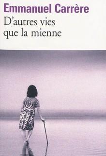 D'autres vies que la mienne, Emmanuel Carrère