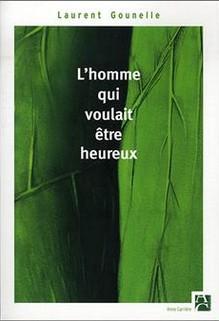 L'homme qui voulait être heureux, Laurent Gounelle