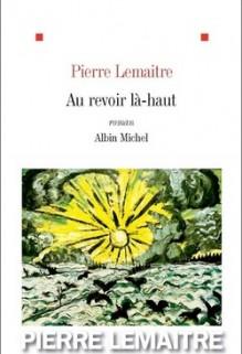 Au revoir là-haut, Pierre Lemaitre