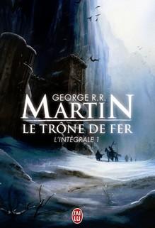Le Trône de Fer - L'intégrale tome 1, George R.R. Martin
