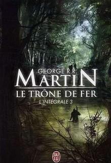 Le Trône de Fer - L'intégrale tome 3, George R.R. Martin