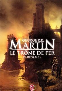 Le Trône de Fer - L'intégrale tome 4, George R.R. Martin