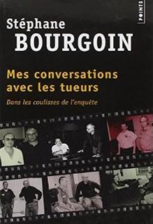 Mes conversations avec les tueurs, Stéphane Bourgoin