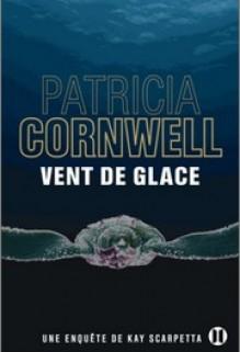 Vent de glace, Patricia Cornwell