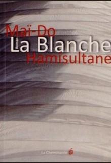 La Blanche, Maï-Do Hamisultane