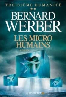 Les micro-humains, Bernard Werber