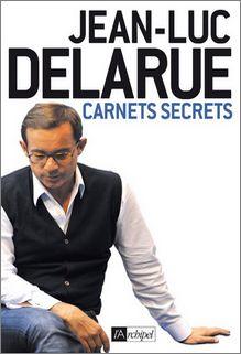 Carnets Secrets, Jean-Luc Delarue