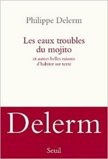 Les eaux troubles du mojito, Philippe Delerm