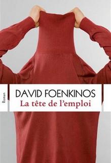 La tête de l'emploi, David Foenkinos