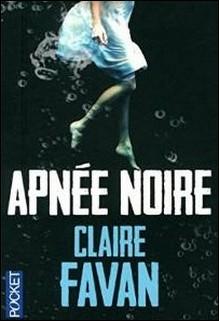 Apnée Noire, Claire Favan
