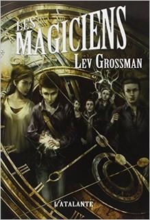 Les Magiciens, Lev Grossman