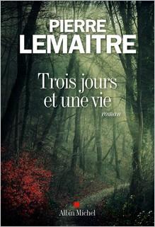 Trois jours et une vie, Pierre Lemaitre
