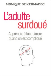 L'adulte surdoué, Monique de Kermadec