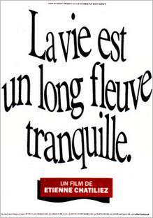 La vie est un long fleuve tranquille, Étienne Chatiliez