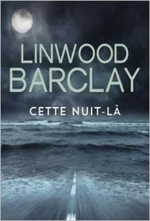 Cette nuit-là, Linwood Barclay