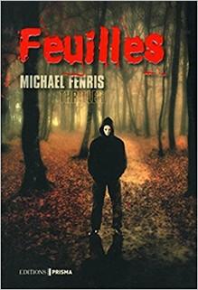 Feuilles, Michael Fenris
