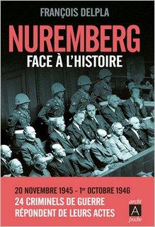 Nuremberg face à l'histoire, François Delpla