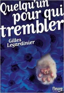 Quelqu'un pour qui trembler, Gilles Legardinier