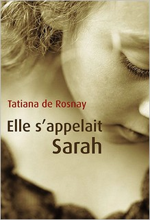 Elle s'appelait Sarah, Tatiana de Rosnay