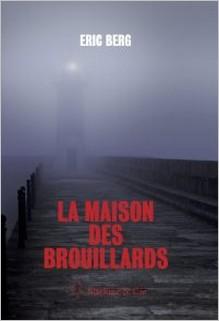 La Maison des Brouillards, Eric Berg