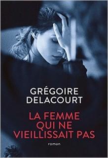 La femme qui ne vieillissait pas, Grégoire Delacourt