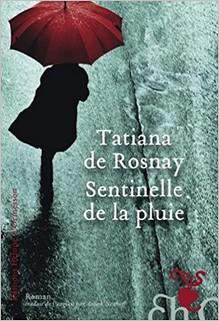 Sentinelle de la pluie, Tatiana de Rosnay