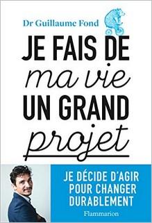 Je fais de ma vie un grand projet, Guillaume Fond