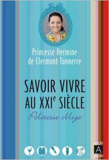 Savoir-vivre au XXIe siècle : politesse oblige, Hermine de Clermont-Tonnerre