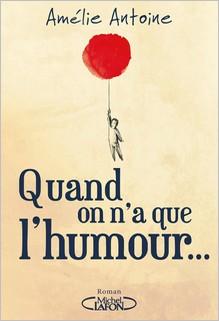 Quand on n'a que l'humour, Amélie Antoine