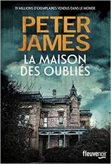 La maison des oubliés, Peter James