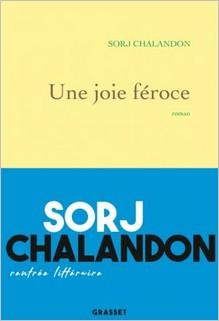 Une joie féroce, Sorj Chalandon