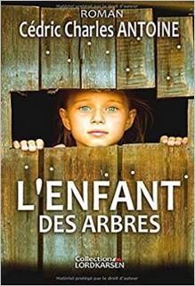 L'enfant des arbres, Cédric Charles Antoine