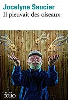 Il pleuvait des oiseaux, Jocelyne Saucier