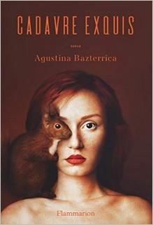 Cadavre exquis, Agustina Bazterrica