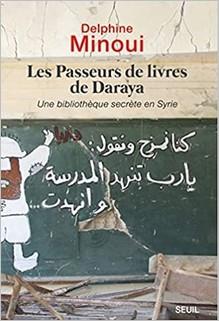 Les Passeurs de livres de Daraya, Delphine Minoui