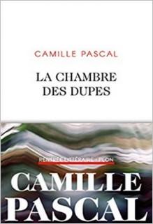La chambre des dupes, Camille Pascal